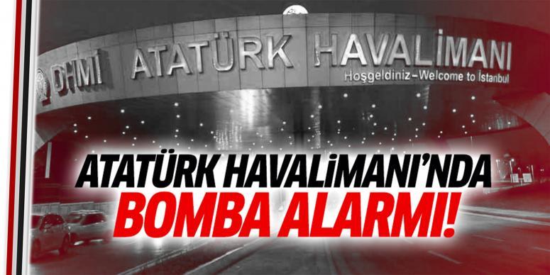 Atatürk Havalimanı'nda bomba alarmı