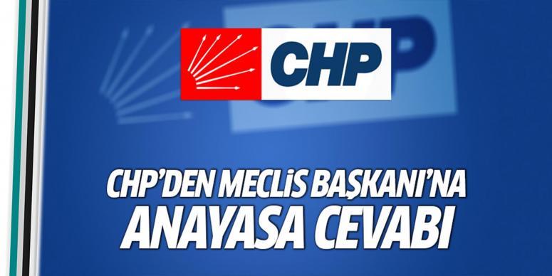 CHP'den Meclis Başkanı'na Anayasa cevabı!
