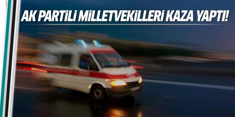 AK Partili milletvekilleri kaza yaptı