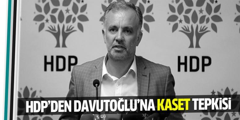 HDP'den Davutoğlu'na 'kaset' tepkisi