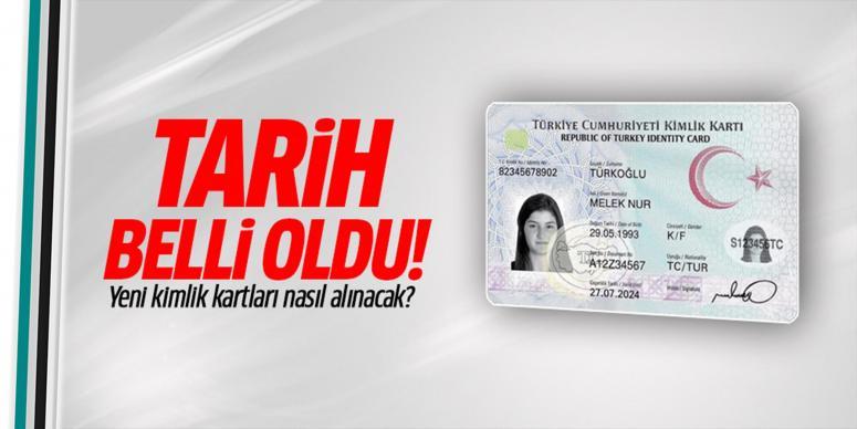 Yeni kimlik kartlarının verileceği tarih!