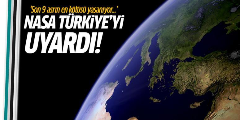 NASA, Türkiye'yi uyardı