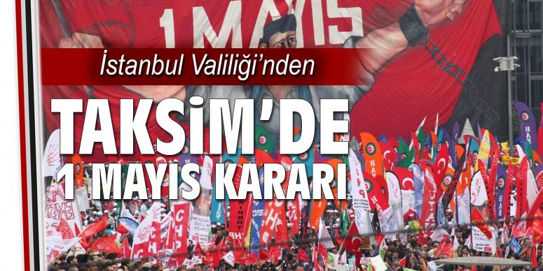 İstanbul Valiliği'nden '1 Mayıs' kararı