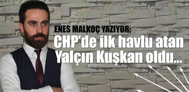 CHP'de ilk havlu atan Kuşkan oldu!