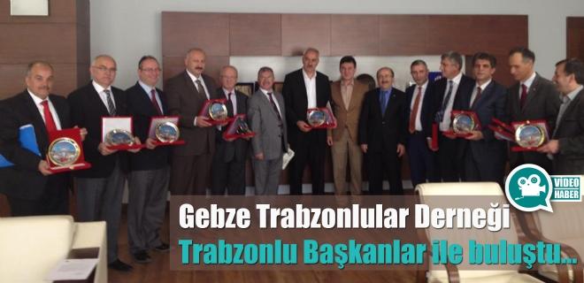 Gebze Trabzonlular Derneği Trabzonlu başkanlarla buluştu