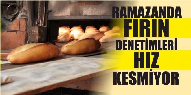 Ramazan'da fırın denetimleri hız kesmedi