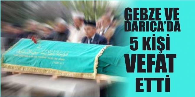 5 kişi vefat etti