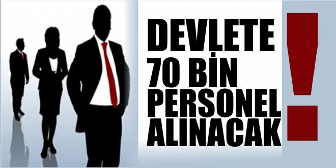 Devlete 70 Bin Personel Alınacak