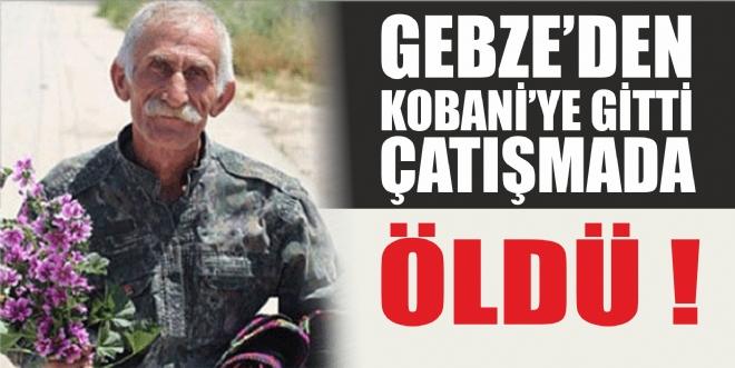Gebze'den Kobane'ye gitti, çatışmada hayatını kaybetti