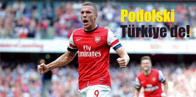 Podolski Türkiye'de!