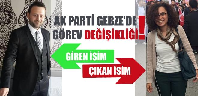 AK Parti Gebze'de görev değişikliği!