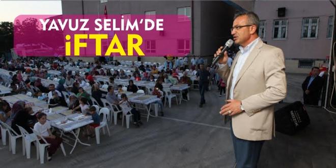 İftar sofrası Yavuz Selim'de kuruldu