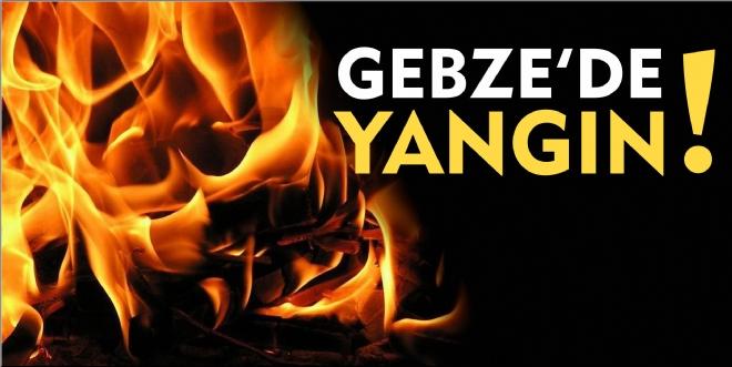 GEBZE'DE YANGIN!