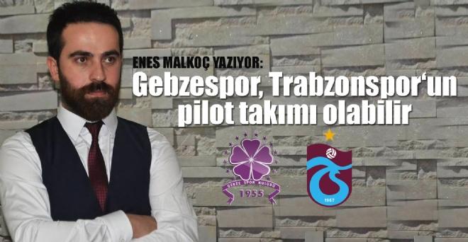 Gebzespor, Trabzonspor 'un pilot takımı olabilir