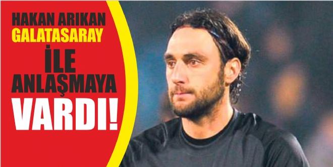 Galatasaray Hakan Arıkan ile anlaştı