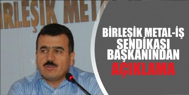 Birleşik Metal-İş Sendikası Genel Başkanı Serdaroğlu Açıklaması