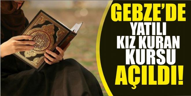 Gebze'de Yatılı Kız Kuran Kursu Açıldı