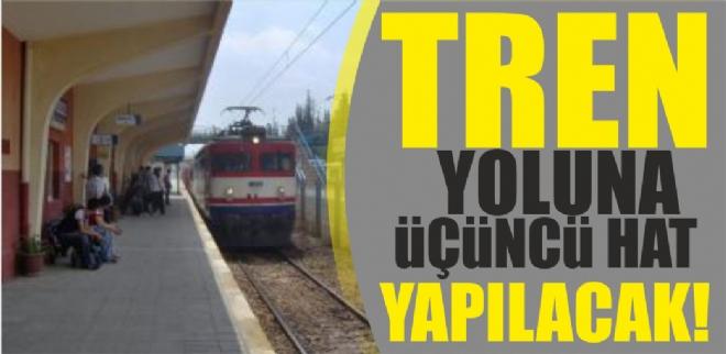 Tren yoluna üçüncü hat yapılacak