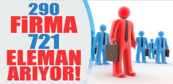 290 firma, 721 eleman arıyor!