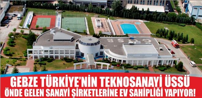 Gebze, Türkiye'nin Teknosanayi üssü