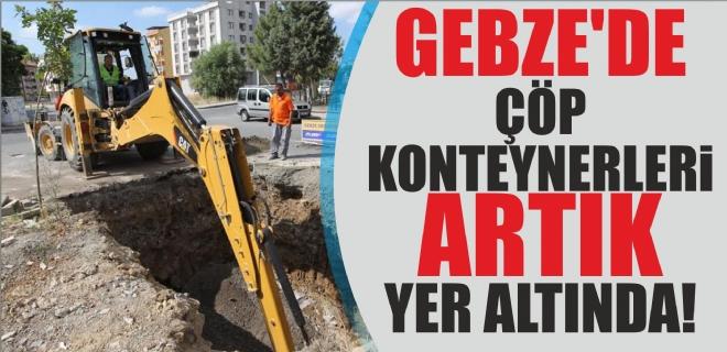 Gebze'de çöp konteynerleri yer altına alınıyor