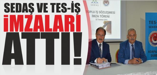 SEDAŞ ve TES-İŞ imzaları attı