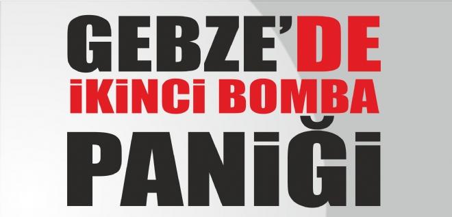 GEBZE'DE İKİNCİ BOMBA İHBARI!