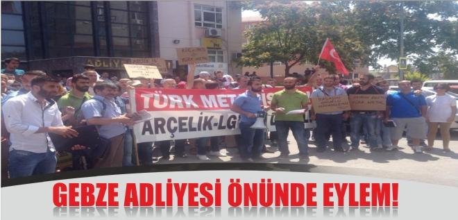 GEBZE ADLİYESİ ÖNÜNDE EYLEM!