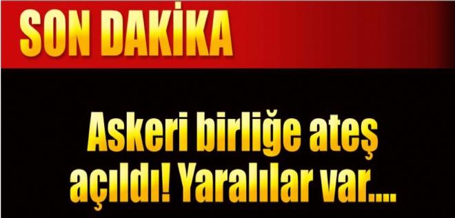 Şırnak'ta askeri birliğe ateş açıldı