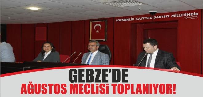 GEBZEDE AĞUSTOS MECLİSİ TOPLANIYOR