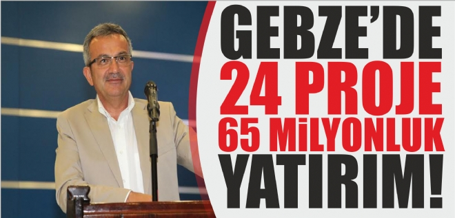 Gebze'de 24 projeye 65 milyonluk yatırım