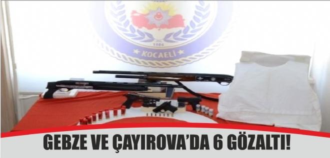Gebze ve Çayırova'da terör operasyonu:  6 Gözaltı