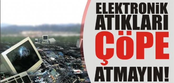 Elektronik atıkları çöpe atmayın