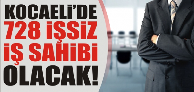 Kocaeli'de 728 işsiz iş sahibi olacak!