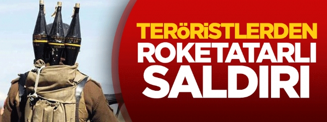 Teröristlerden roketatarlı saldırı