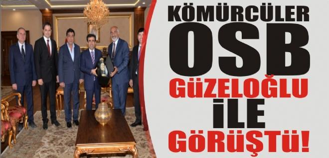 Kömürcüler OSB Güzeloğlu ile görüştü
