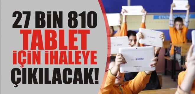 27 bin 810 tablet için ihaleye çıkılacak
