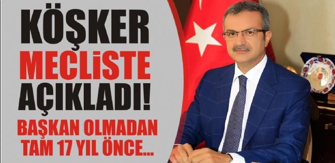 KÖŞKER MECLİSTE AÇIKLADI!