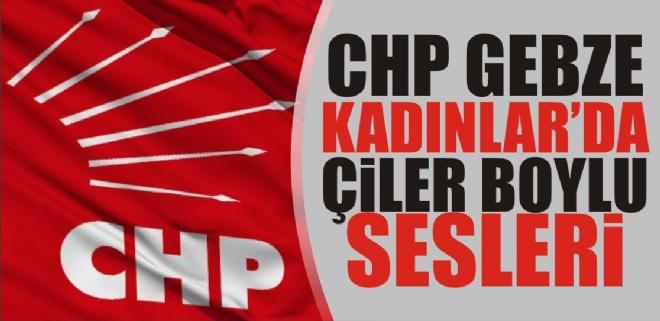 CHP Gebze Kadınlar'da Çiler Boylu sesleri