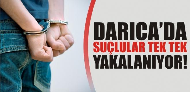 DARICA'DA SUÇLULAR TEK TEK YAKALANIYOR!