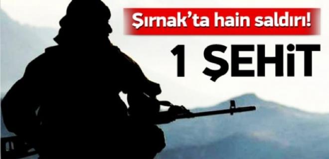 Şırnak'ta askeri birliğe saldırı: 1 şehit