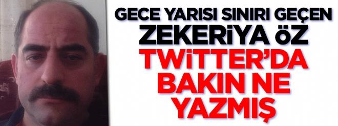 Kaçak Zekeriya twitter'dan bakın ne yazmış