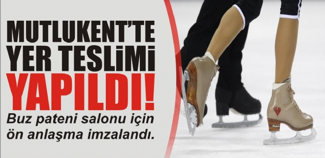 MUTLUKENT'TE YER TESLİMİ YAPILDI