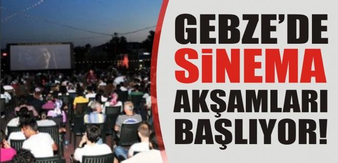 GEBZE'DE  SİNEMA AKŞAMLARI BAŞLIYOR!