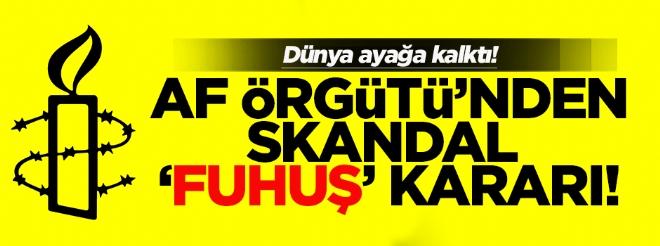 Uluslararası Af Örgütü'nden skandal 'fuhuş' kararı
