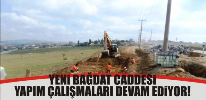 Yeni Bağdat Caddesi Yapım Çalışmaları Devam Ediyor