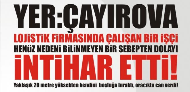 ÇAYIROVA'DA İNTİHAR!