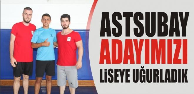 Astsubay adayımızı Askeri Lise'ye uğurladık