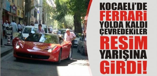 Ferrari yolda kaldı!