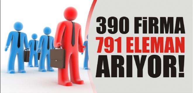 390 firma, 791 eleman arıyor! İş ilanları için tıklayın